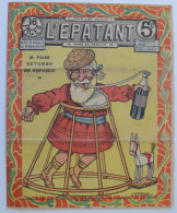 """BD RARE """"L'ÉPATANT"""" - L. FORTON (aut. Des Pieds Nickelés) N°222 - 4 Juillet 1912 - 16 Pages - Pieds Nickelés, Les"""