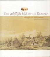 Een Adellijke Blik Op De Kempen ( Oa: Achel, Heusden,Zolder,....) Tekeningen Van Louise Moretus.