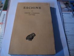 *Eschine -  Discours - Tome II -  Les Belles Lettres - Guillaume Budé.  1928  Discours * Contre Ctésiphon - Psychologie & Philosophie
