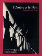 Cart'Com.   Cinéma.   L'Ombre Et Le Noir.   Film Noir.   Goethe Institut. - Other