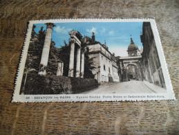 CPA De Besançon Les Bains - Square Castan - Porte Noire Et Cathédrale Saint Jean, N°46 - Daté 1930 - Besancon
