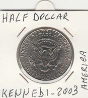MONETA - HALF DOLLAR - UNITED STATES OF AMERICA (KENNEDI 2003) - LEGGI - Amérique Centrale