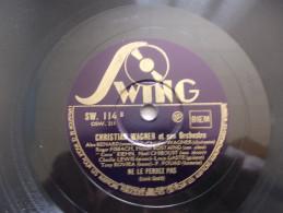 78T - Ne Le Perdez Pas Et Elle N'a Pas Très Bon Caractère Par Christian Wagner - 78 Rpm - Schellackplatten