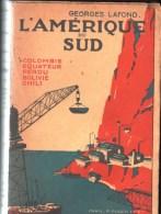 L´AMERIQUE Du SUD, Georges LAFOND - 1923 - Colombie, Equateur, Pérou, Bolivie, Chili - Geographie