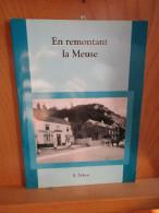 En Remontant La Meuse. R. Delooz. 1999. - Culture