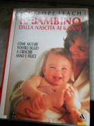 Il Bambino Dalla Nascita Ai 6 Anni Penelope Leach - Enfants