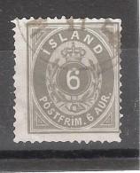 ISLAND / Islande / Iceland 1876  , 6 A Gris , Dentelé 14, Obl TB Cote 25 E - Oblitérés