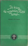 Livre Ancien  1941  Ich Kam Die Reissenden Flüsse Herab De Herbert Rittlinger - Livres, BD, Revues