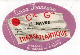 Etiquette Bagage Linea Francesa Cie Gle Le Havre Transatlantique 1e Classe - Autres
