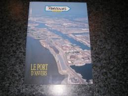 LE PORT D´ ANVERS Régionalisme Parcours Artis Historia Ports Dock Marine Bateau Ecluses Mer Du Nord Antwerpen Flandre - Histoire