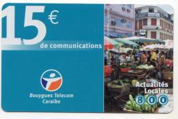 ANTILLES FRANCAISES RECHARGE BOUYGUES TELECOM ACTUALITES LOCALES 15€ Date 11/2004 - Antilles (Françaises)