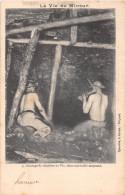 ¤¤  -   La Vie Du Mineur  -  9  -  Abatage Du Charbon Au Pic, Dans Une Taille Moyenne  -  Mine     -  ¤¤ - Mines