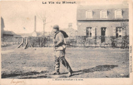 ¤¤  -   La Vie Du Mineur  -  1  -  Mineur Se Rendant à La Mine   -  Mine     -  ¤¤ - Mines