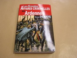 MONTMEDY LES GRANDES AFFAIRES CRIMINELLES DES ARDENNES Régionalisme Ardenne Charleville Blanzy Givry Monthermé Rethel - Champagne - Ardenne