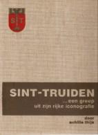 Sint - Truiden : ...een Greep Uit Zijn Rijke Iconografie   Veel Foto's
