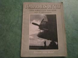BOMBARDIERS DE NUIT  Les Groupes Lourds Sur L´Allemagne  Editions Albin Michel (88 Pages) - Boeken