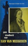 GEEN STANDBEELD VOOR HAN VAN MEEGEREN - Marie-Louise DOUDART DE LA GRÉE - Wat Was Van Meegeren Vervalser Of Kunstenaar