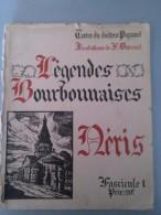 Légendes Bourbonnaises : Néris Par Le Docteur Piquand - Autographed