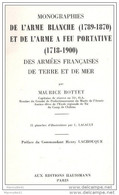 BOTTET MONOGRAPHIES ARME BLANCHE 1789 1870 ARME FEU PORTATIVE 1713 1900 ARMEE FRANCAISE GUIDE COLLECTION - Libri