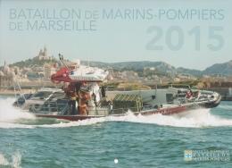 CALENDRIER 2015 BATAILLON DE MARINS POMPIERS DE MARSEILLE  SUPERBES PHOTOS - Calendriers