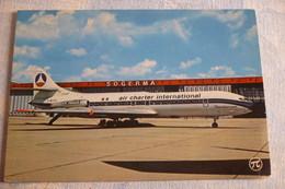 CARAVELLE   AIR CHARTER INTERNATIONAL   F BJTJ   EDITION PI N° 347 - 1946-....: Ere Moderne