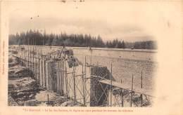 58 - NIEVRE - Morvan - Lac Des Settons - Digue En 1902 Pendant Les Travaux De Réfection - Otros Municipios