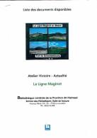 La Ligne Maginot, Dossier Pédagogique Et Historique De 10 Pages (format A4) édité Par La Province De Hainaut - Livres, BD, Revues