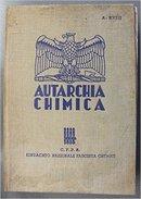 Fascismo - Autarchia Chimica - Sindacato Nazionale Fascista Chimici 1940 - Storia, Biografie, Filosofia