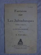 Ancienne Partition Fantaisie Sur Les Saltimbanques Opéra-Comique L. GANNE - Opera