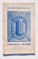 Bière : INDUSTRIE De La BRASSERIE - Brochure Education Professionnelle Année 1952 - Other Collections