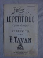 Ancienne Partition Fantaisie Sur Le Petit Duc Opéra-Comique Ch. LECOCQ - Opera