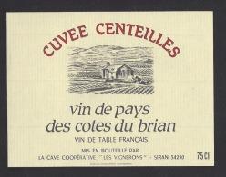Etiquette De Vin De Pays Des Cotes Du Brian  -   Cuvée Centeilles  -  Cave Coop. Les Vignerons  à Siran    (34) - Etiquettes