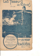 Partition- Les Tisseurs De Reves -- Paroles: R. Lepeltier -- Musique De R. De Buxeuil - Non Classés