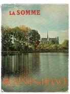 La Somme.Richesse De La France.147 Pages.1962.jaquette. - Picardie - Nord-Pas-de-Calais