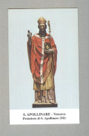 SAN APOLLINARE VESCOVO..SANTINO....HOLY CARD - Religion & Esotericism