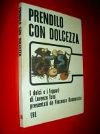 Prendilo Con Dolcezza   I Dolci E I Liquori  Lorenzo Toto 1972  Recettes Cuisine Italienne Italie Gastronomie - Maison Et Cuisine
