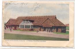 ST. LOUIS Mo. - WORLD´S FAIR 1904 - TYPICAL PHILIPPINE BUILDING - 1904 POSTCARD Sent Frm ST. LOUIS To BELGIUM - - Fiere