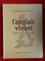 """L'anglais Vivant  """"classe De 4°""""  (P. Et M. Carpentier-Fialip) éditions Hachette - 12-18 Years Old"""