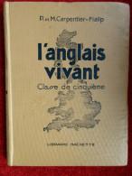"""L´anglais Vivant  """"classe De 5°""""  (P. Et M. Carpentier-Fialip) éditions Hachette - 12-18 Years Old"""