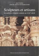 Sculpteurs Et Artisans Du Mobilier Religieux Comtois Au XVIIIe Siècle - Franche Comte - Franche-Comté