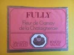 2179 -Suisse Valais Fully Fleur De Gamay De La Châtaigneraie Rosé - Etiquettes