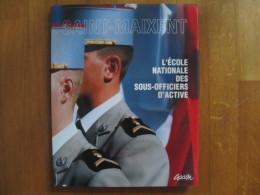 Livre Saint Maixent  L'école Nationale Des Sous Officiers D'active - Non Classés
