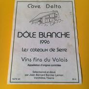 2183 -Suisse Valais Dôle Blanche 1996 Les Coteaux De Sierre Cave Delta - Autres