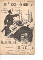 Partition -les Noces De Madeleine-- Paroles: Villemer Delormel -- Musique Lucien Collin - Non Classés