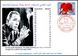 DZ - 2015 - FDC - World Cancer Day Tabac Tobacco Cigarette Cinema Kanker Heart Humphry Bogart Actor