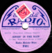 78 T. -  20 Cm - état B -  Radio Mélodie Boy - SINGIN IN THE RAIN - PAGAN LOVE SONG - 78 Rpm - Gramophone Records