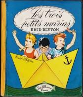 Enid Blyton - Les Trois Petits Marins - Les Albums Roses - Hachette - ( 1966 ) . - Bücher, Zeitschriften, Comics