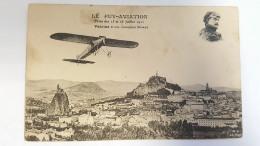 LE PUY AVIATION FETES DES 15 ET 16 JUILLET 1911 VEDRINE ET SON MONOPLAN CPA Animee Postacard - Aviation