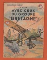 WW II . COLLECTION PATRIE : AVEC CEUX DU GROUPE BRETAGNE .    EDITIONS ROUFF .. - Livres, BD, Revues