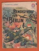 WW II . COLLECTION PATRIE : RENDEZ-VOUS Sur BERLIN .    EDITIONS ROUFF .. - Livres, BD, Revues
